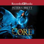 The Core Audiobook, by Peter V. Brett