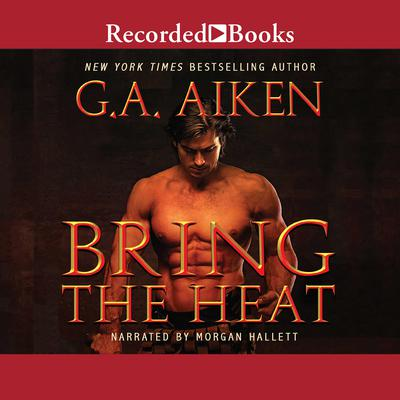 Bring the Heat Audiobook, by G. A. Aiken