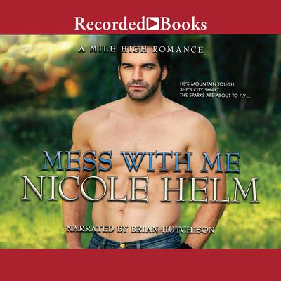 Mess With Me Audiobook, by Nicole Helm
