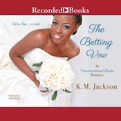 The Betting Vow Audiobook, by K.M. Jackson