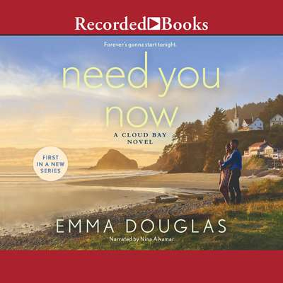 Need You Now Audiobook, by Emma Douglas
