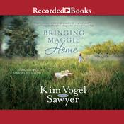 Bringing Maggie Home Audiobook, by Kim Vogel Sawyer