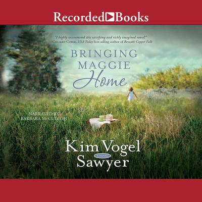 Bringing Maggie Home Audiobook, by Kim Vogel Sawyer