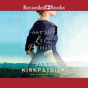 All She Left Behind Audiobook, by Jane Kirkpatrick