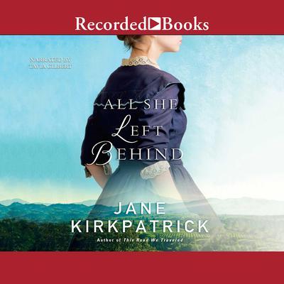 All She Left Behind Audiobook, by Jane Kirkpatrick