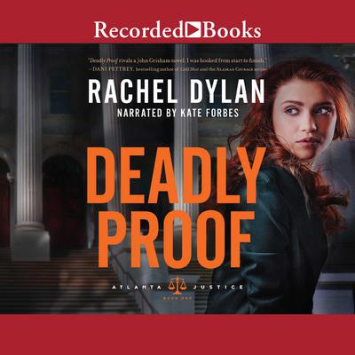 Deadly Proof Audiobook, by Rachel Dylan