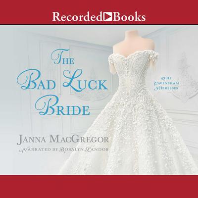 The Bad Luck Bride Audiobook, by Janna MacGregor