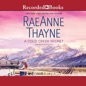 A Cold Creek Secret Audiobook, by RaeAnne Thayne