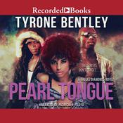 Pearl Tongue Audiobook, by Tyrone Bentley