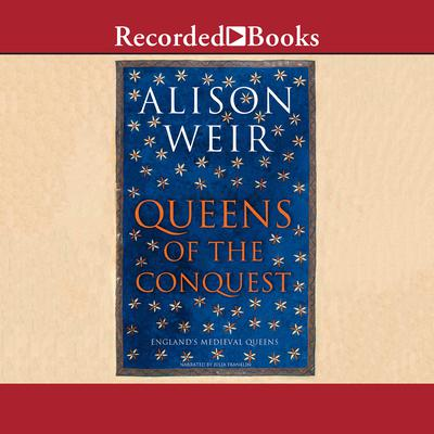 Queens of the Conquest Audiobook, by Alison Weir