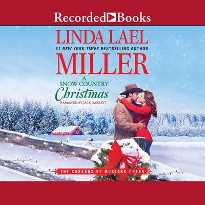A Snow Country Christmas Audiobook, by Linda Lael Miller