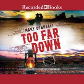 Too Far Down Audiobook, by Mary Connealy