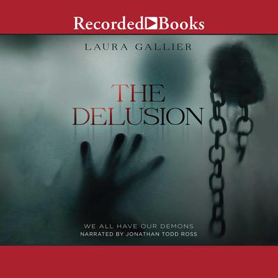The Delusion: We All Have Our Demons Audiobook, by Laura Gallier