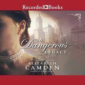 A Dangerous Legacy Audiobook, by Elizabeth Camden
