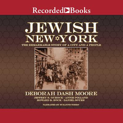 Jewish New York: The Remarkable Story of a City and a People Audiobook, by Deborah Dash Moore