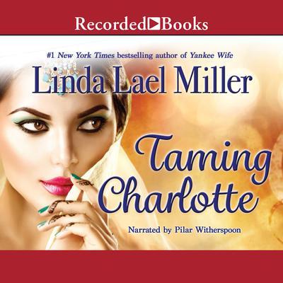 Taming Charlotte Audiobook, by Linda Lael Miller