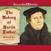 The Making of Martin Luther Audiobook, by Richard Rex