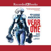 Judge Anderson: Year One Audiobook, by Alex Worley