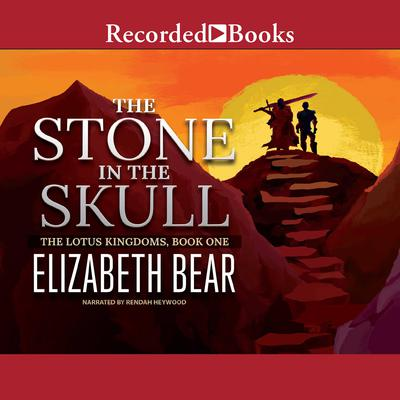 The Stone in the Skull Audiobook, by Elizabeth Bear