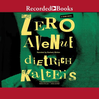 Zero Avenue: A Crime Novel Audiobook, by Dietrich Kalteis