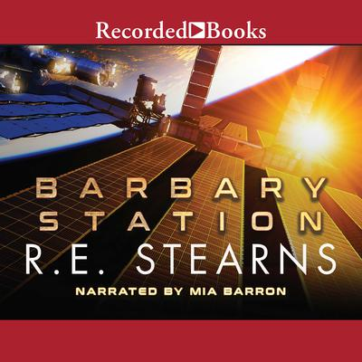 Barbary Station Audiobook, by R. E. Stearns