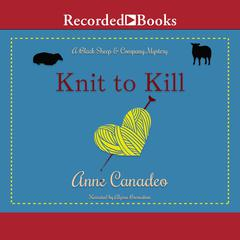 Knit to Kill Audiobook, by Anne Canadeo