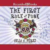 The First Rule of Punk Audiobook, by Celia C. Perez