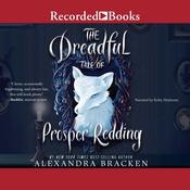 The Dreadful Tale of Prosper Redding: A Fiendish Arrangement Audiobook, by Alexandra Bracken