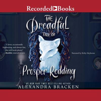 The Dreadful Tale of Prosper Redding: A Fiendish Arrangement Audiobook, by Alexandra Bracken