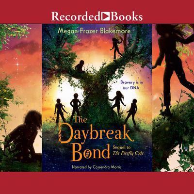 The Daybreak Bond Audiobook, by Megan Frazer Blakemore