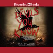 The Devils You Know Audiobook, by M.C. Atwood