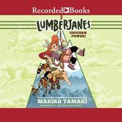Lumberjanes: Unicorn Power! Audiobook, by Mariko Tamaki