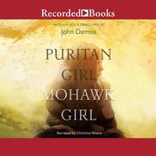 Puritan Girl, Mohawk Girl Audiobook, by John Demos