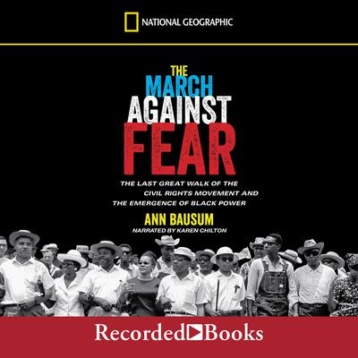 The March against Fear: The Last Great Walk of the Civil Rights Movement and the Emergence of Black Power Audiobook, by Ann Bausum