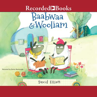 Baabwaa & Wooliam: A Tale of Literacy, Dental Hygeine, and Freindship Audiobook, by David Elliott