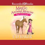 Magic Animal Rescue: Maggie and the Unicorn Audiobook, by E. D. Baker