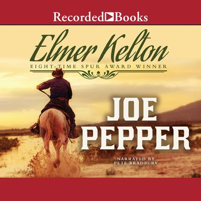 Joe Pepper Audiobook, by Elmer Kelton
