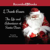 Life and Adventures of Santa Claus Audiobook, by L. Frank Baum