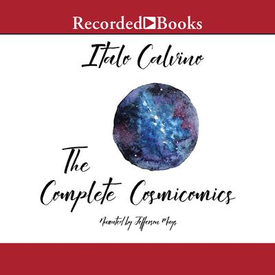 The Complete Cosmicomics Audiobook, by Italo Calvino