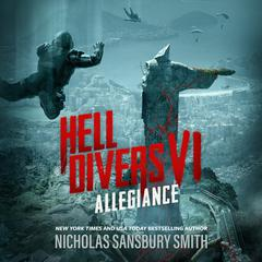 Hell Divers VI: Allegiance Audiobook, by Nicholas Sansbury Smith