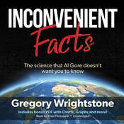 Inconvenient Facts: The Science That Al Gore Doesn't Want You to Know Audiobook, by Gregory Wrightstone