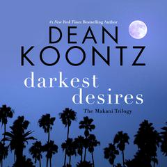 Darkest Desires: The Makani Trilogy Audiobook, by