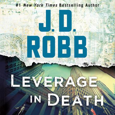 Leverage in Death Audiobook, by J. D. Robb