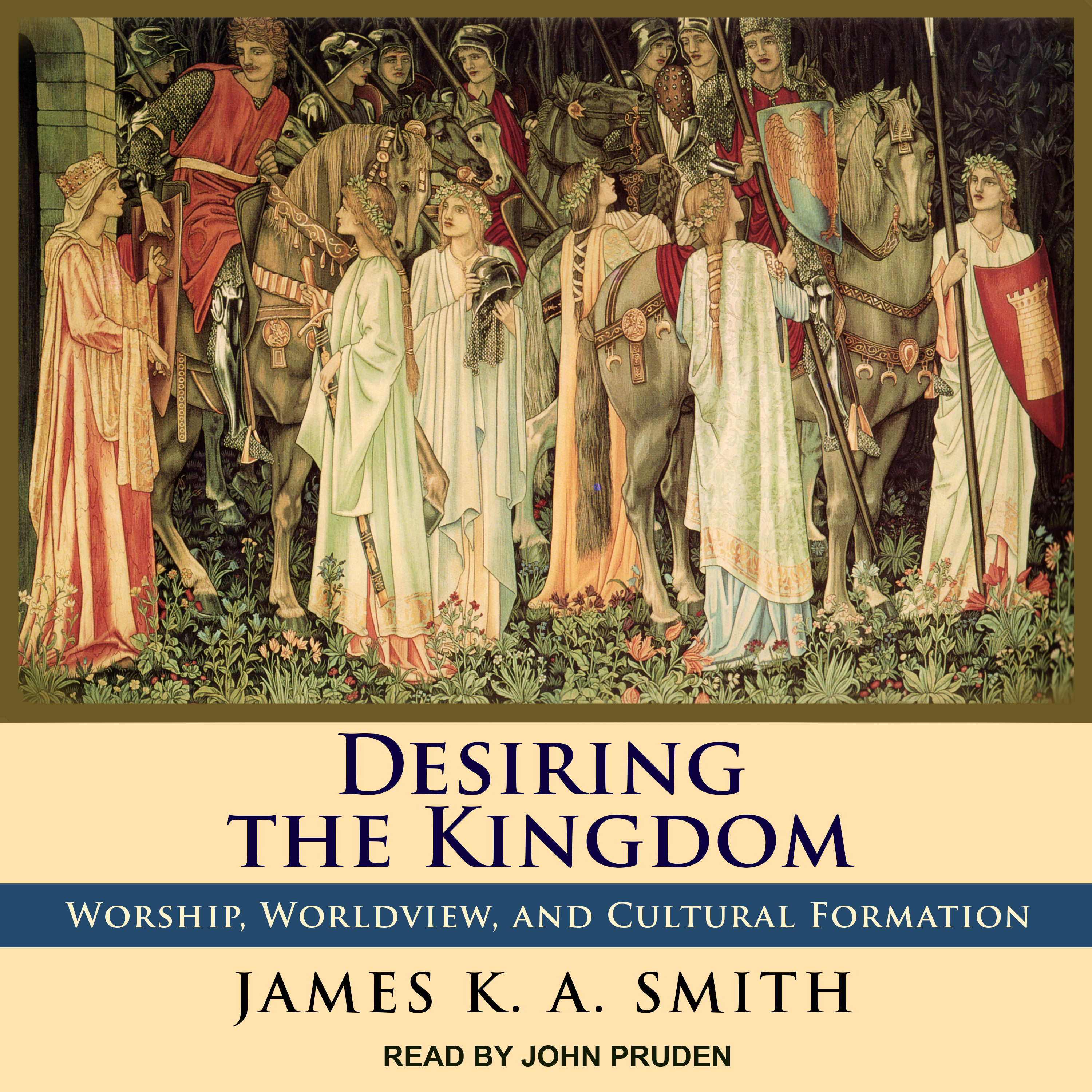 Printable Desiring the Kingdom: Worship, Worldview, and Cultural Formation Audiobook Cover Art