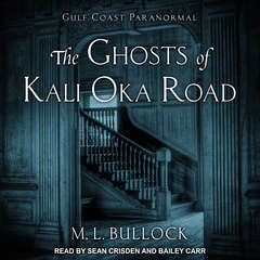 The Ghosts of Kali Oka Road Audiobook, by M. L. Bullock