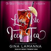 Long Isle Iced Tea Audiobook, by Gina LaManna