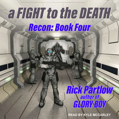 Recon: A Fight to the Death Audiobook, by Rick Partlow