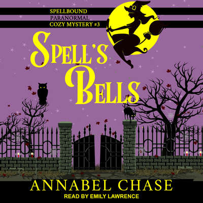 Spells Bells Audiobook, by Annabel Chase