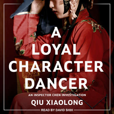 A Loyal Character Dancer Audiobook, by Qiu Xiaolong