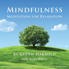 Mindfulness Meditation for Relaxation Audiobook, by Glenn Harrold, Russ Davey